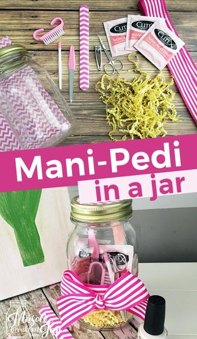 Valentines Day Mason Jar Gifts: Mani-Pedi in A Jar
