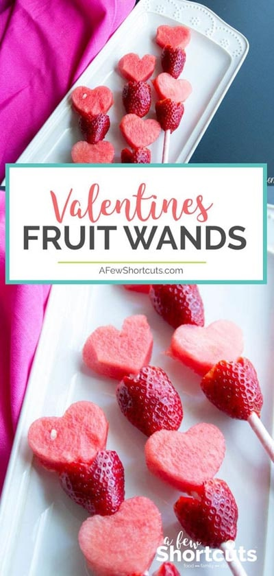 Valentines Day Treats: Valentine Fruit Wands