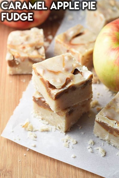 Fantastic Fudge Recipes: Caramel Apple Pie Fudge