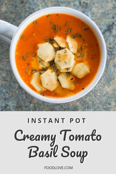 Instant pot soup recipes: Creamy Tomato Basil Soup