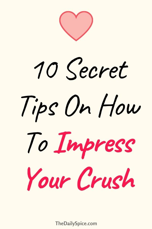 Ways To Impress Your Crush