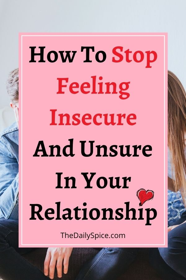 Stop Feeling Insecure In A Relationship