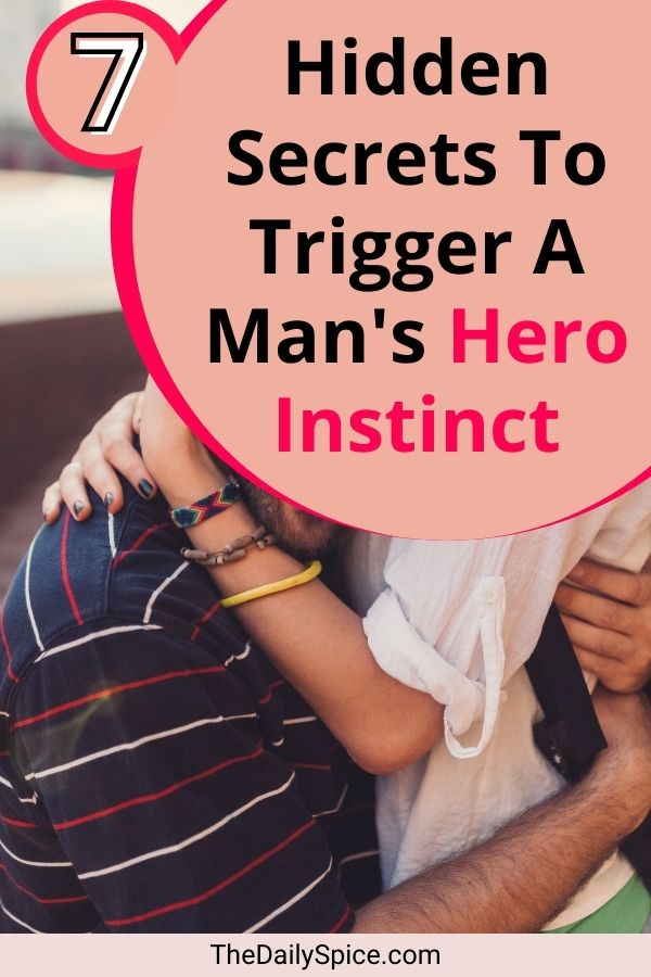 How To Trigger A Mans Hero Instinct - The Daily Spice
